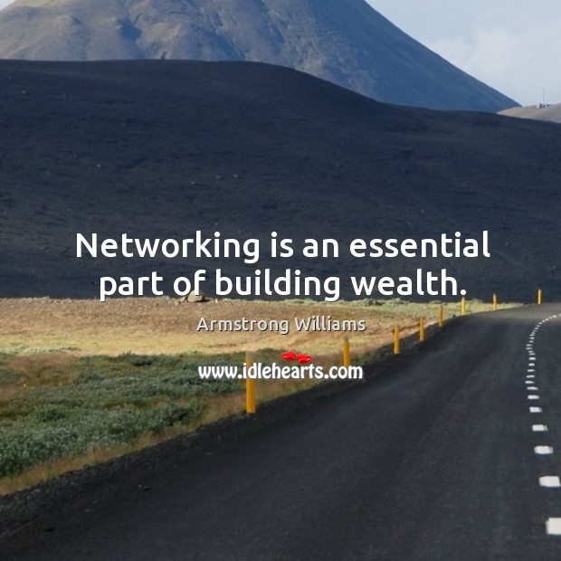 Image, Networking is an essential part of building wealth.