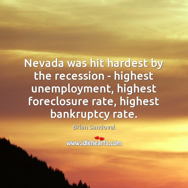 Nevada was hit hardest by the recession – highest unemployment, highest foreclosure Image