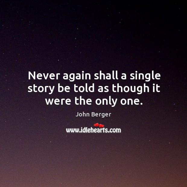 Never again shall a single story be told as though it were the only one. Image