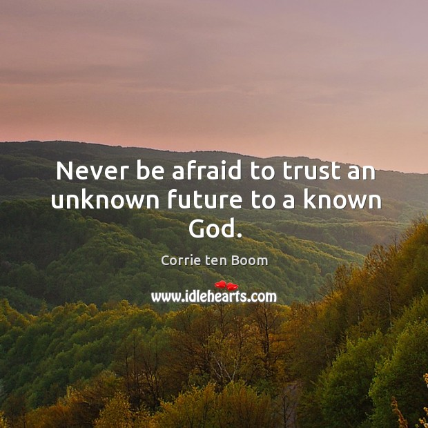 Never Be Afraid Quotes Image