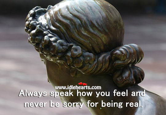 Image, Always speak how you feel.