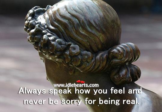 Always Speak How You Feel.