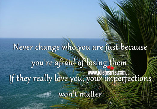 Imperfections Won't Matter for the One Who Really Loves.