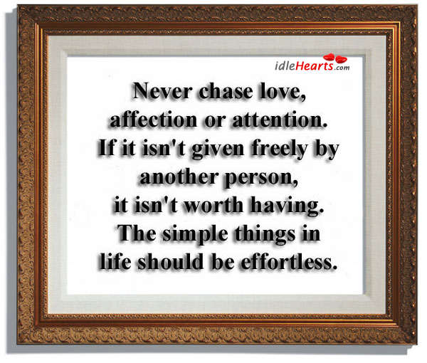 Image, Affection, Another, Attention, Chase, Freely, Given, Having, Love, Never, Person, Worth