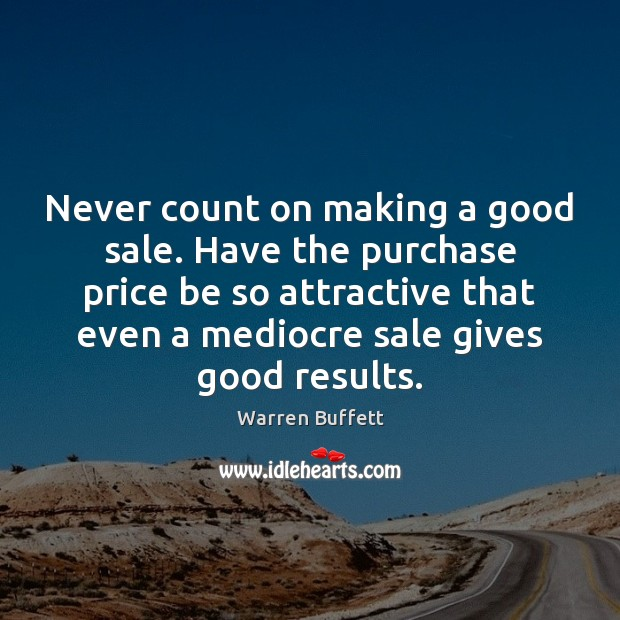 Image, Never count on making a good sale. Have the purchase price be