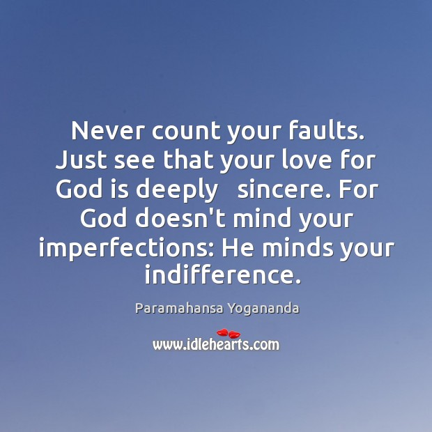 Never count your faults. Just see that your love for God is Image