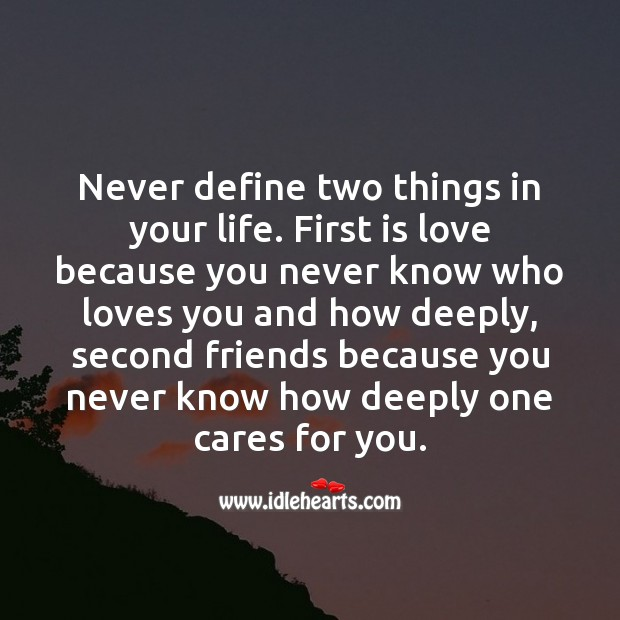 Never define two things in your life. Care Quotes Image