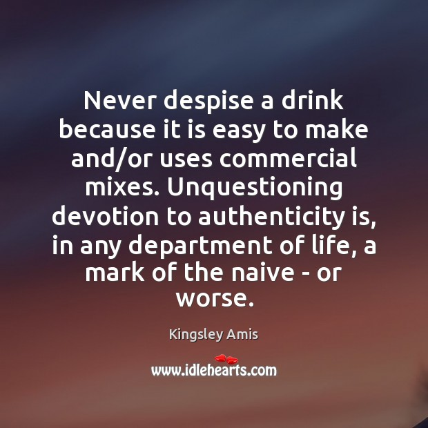 Image, Never despise a drink because it is easy to make and/or