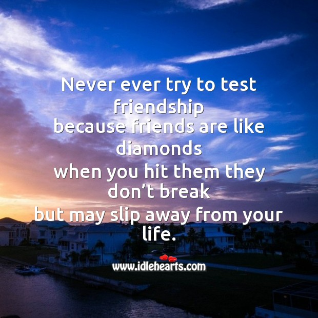 Never ever try to test friendship Image