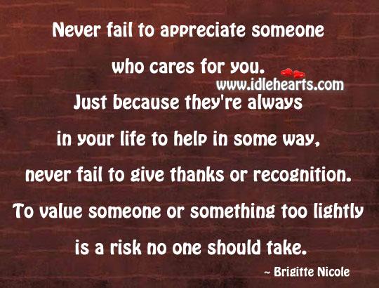 Never Fail To Appreciate Someone Who Cares For You.