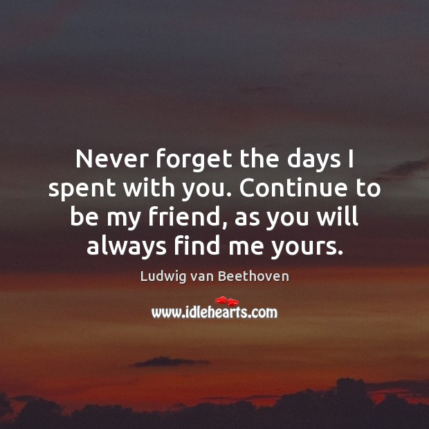 Image, Never forget the days I spent with you. Continue to be my