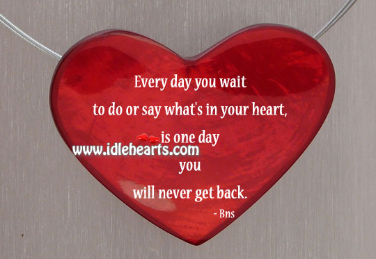 Say what's in your heart Bns Picture Quote