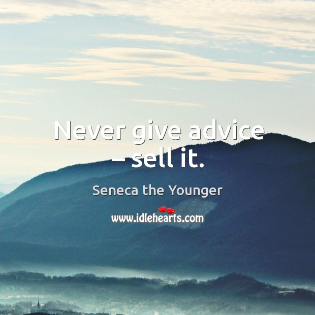 Image, Never give advice – sell it.