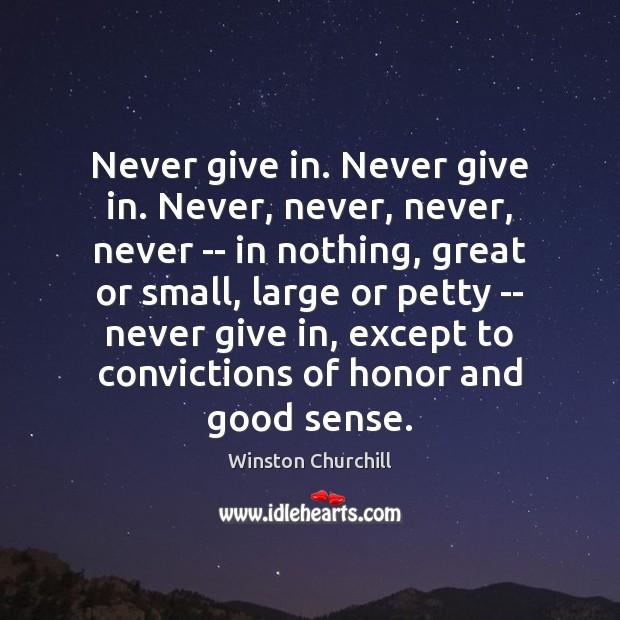 Never give in. Never give in. Never, never, never, never — in Image