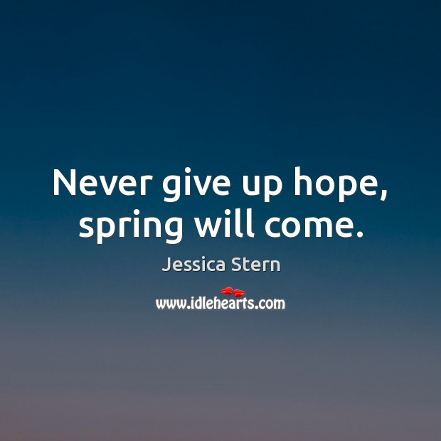 Never give up hope, spring will come. Never Give Up Quotes Image