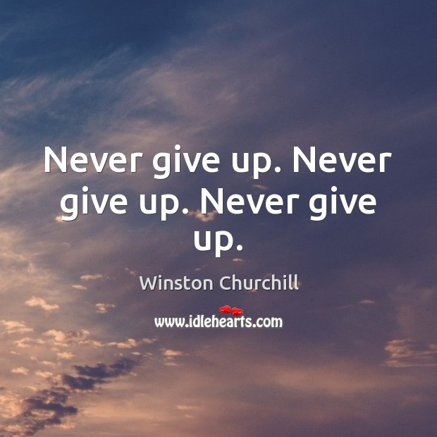 Image, Never give up. Never give up. Never give up.