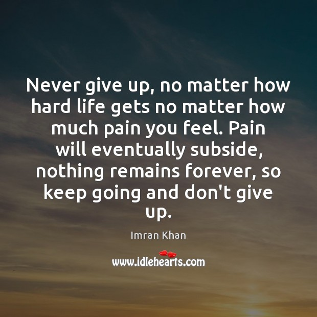 Image, Never give up, no matter how hard life gets no matter how
