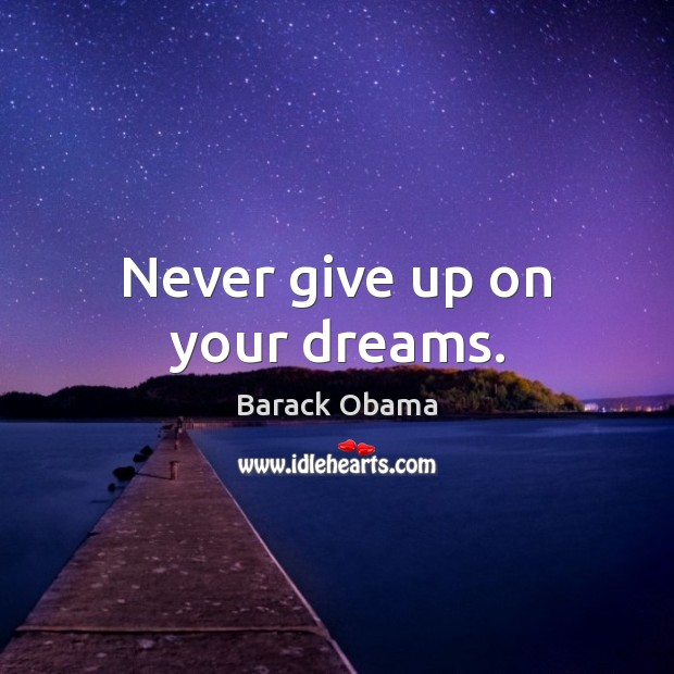 Image, Never give up on your dreams.