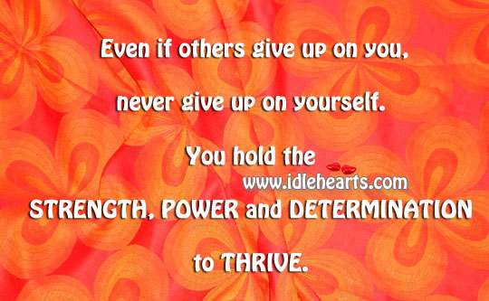 Strength, Power And Determination To Thrive