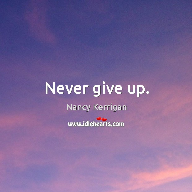 Never Give Up On Something That You Can't Go A Day Without.