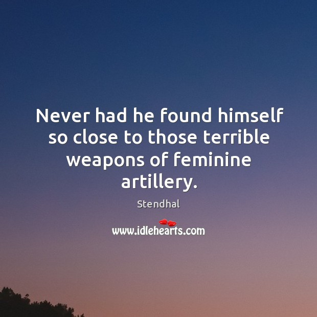 Image, Never had he found himself so close to those terrible weapons of feminine artillery.