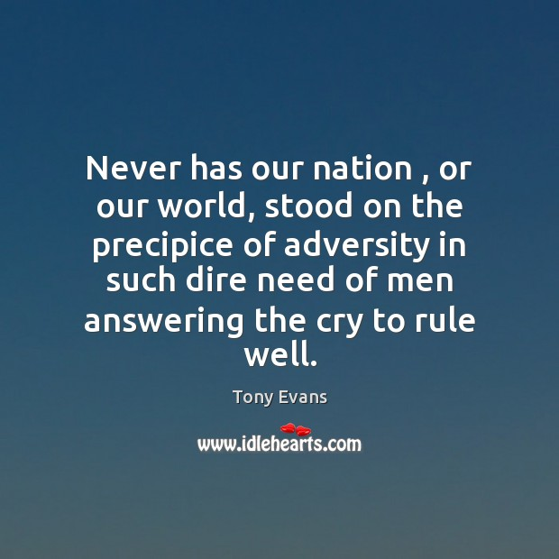 Never has our nation , or our world, stood on the precipice of Image