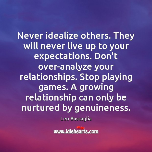 Image, Never idealize others. They will never live up to your expectations. Don't