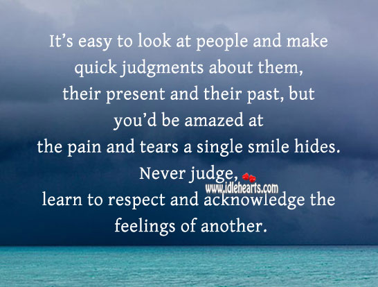 Image, Never judge, learn to respect and acknowledge the feelings.