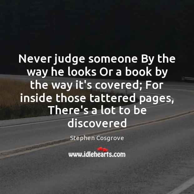 Never judge someone By the way he looks Or a book by Image
