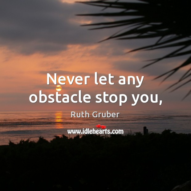 Never let any obstacle stop you, Image