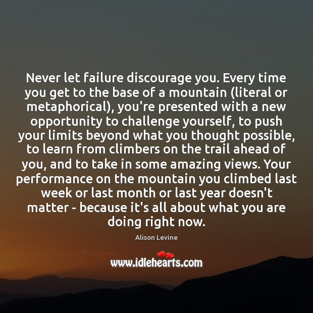 Image, Never let failure discourage you. Every time you get to the base