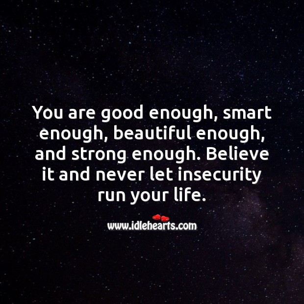 Never let insecurity run your life. You're Beautiful Quotes Image