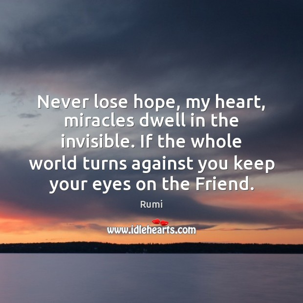 Image, Never lose hope, my heart, miracles dwell in the invisible. If the