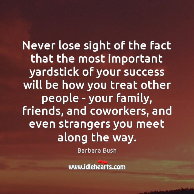 Image, Never lose sight of the fact that the most important yardstick of