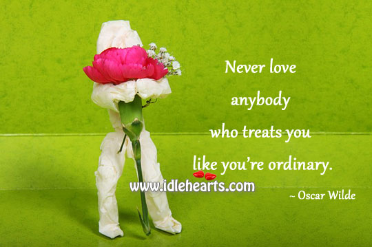 Never Love Anybody Who Treats You
