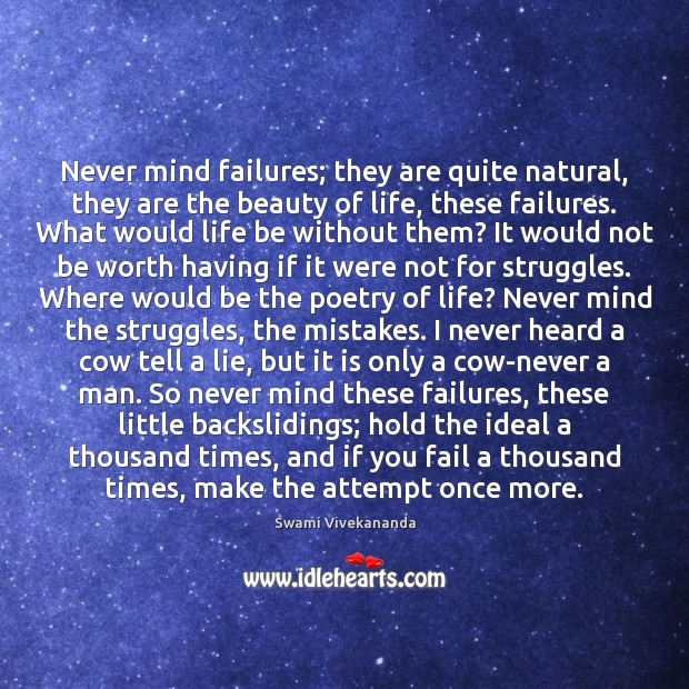 Image, Never mind failures; they are quite natural, they are the beauty of