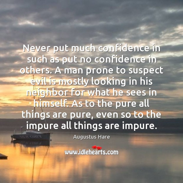 Image, Never put much confidence in such as put no confidence in others.