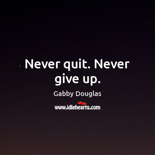 Image, Never quit. Never give up.