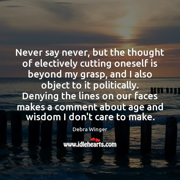 Never say never, but the thought of electively cutting oneself is beyond Image