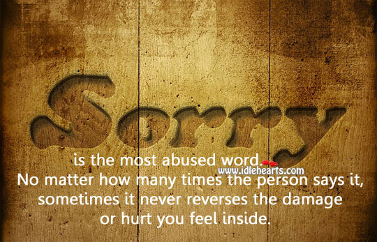 Never say sorry if you don't mean it. Sorry Quotes Image