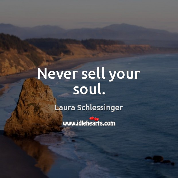 Image, Never sell your soul.