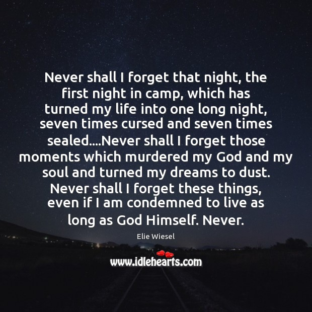 Never shall I forget that night, the first night in camp, which Image