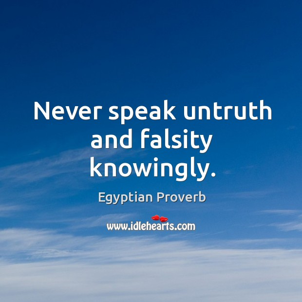 Image, Never speak untruth and falsity knowingly.