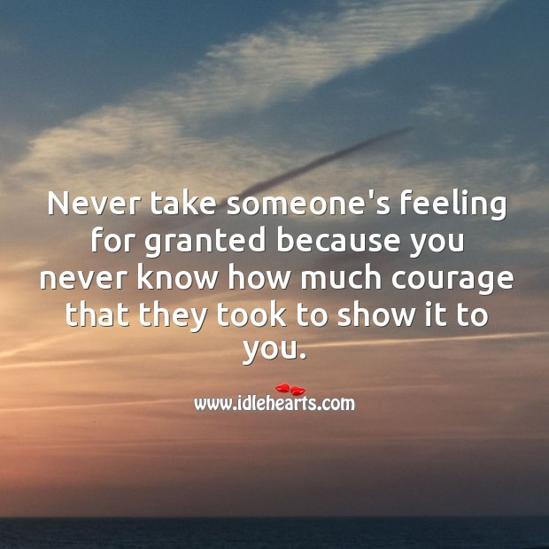 Never take someone's feeling for granted. Image