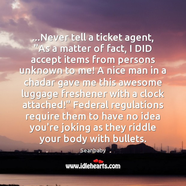 """…Never tell a ticket agent, """"As a matter of fact, I DID Image"""