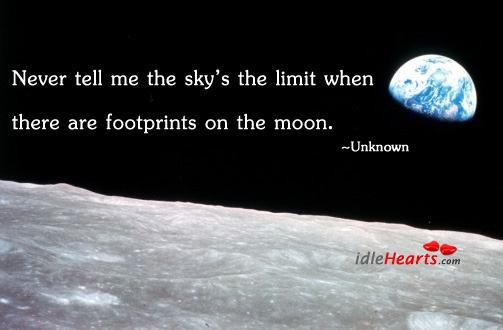 Never tell me the sky's the limit when Image