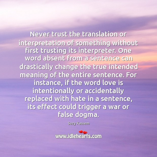 Image, Never trust the translation or interpretation of something without first trusting its
