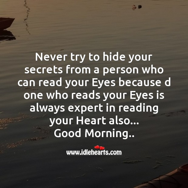 Never try to hide your secrets Good Morning Messages Image