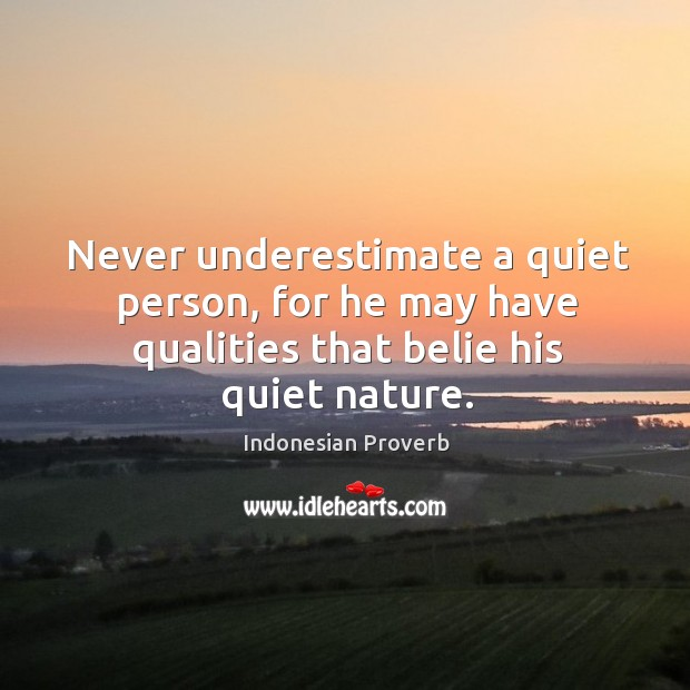 Never underestimate a quiet person Indonesian Proverbs Image