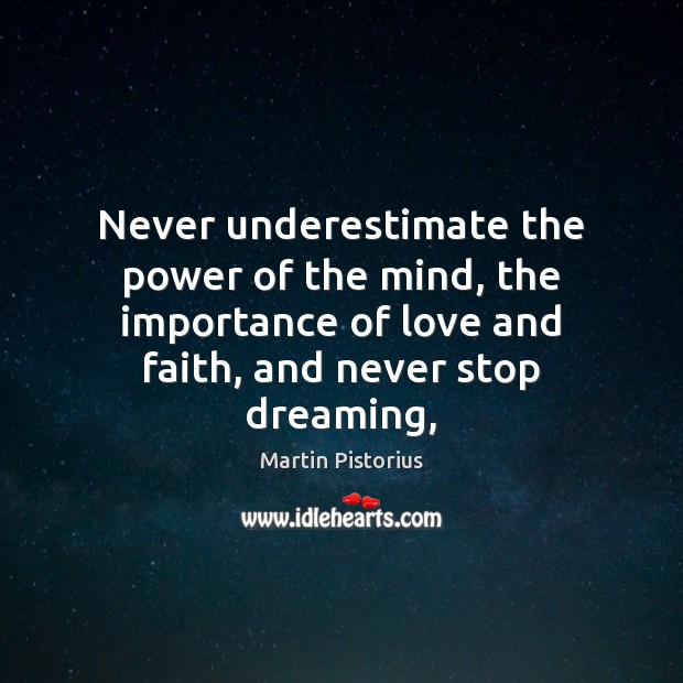 Never underestimate the power of the mind, the importance of love and Image